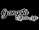 Gangsta Mixers Mix